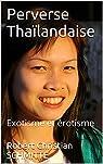 Perverse Thaïlandaise : Exotisme et érotisme par  Schmitte