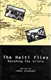 Front cover for the book The Haiti Files: Decoding the Crisis by James Ridgeway