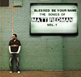 : Blessed Be Your Name: The Songs of Matt Redman, Vol. 1