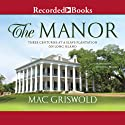 The Manor: Three Centuries at a Slave Plantation on Long Island Audiobook by Mac Griswold Narrated by Christina Moore