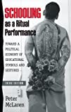 Schooling As Ritual Performance, Peter McLaren, 0847691969