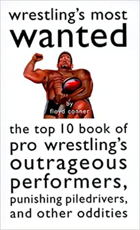 Wrestling's Most Wanted : The Top 10 Book of Pro Wrestling's
