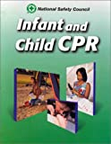 Infant and Child CPR, National Safety Council (NSC) Staff, 0763702110