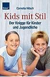 Kids mit Stil: Der Knigge für Kinder und Jugendliche