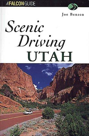Scenic Driving Utah  Falcon Guides Scenic Driving