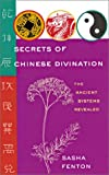 Secrets of Chinese Divination, Sasha Fenton, 1402705727