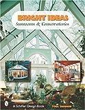 Bright Ideas: Sunrooms & Conservatories (Schiffer Design Books)