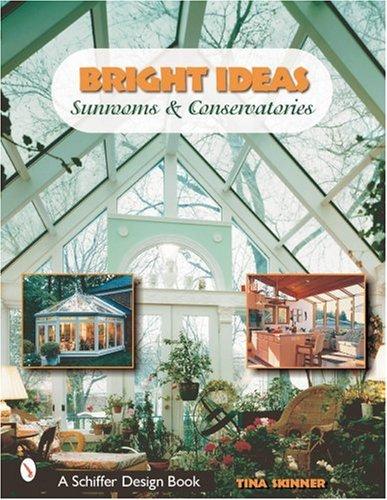 Bright Ideas: Sunrooms & Conservatories (Schiffer Design Books) (Ideas For Conservatory Decor)