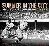 summer in the city new york baseball 1947 1957