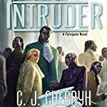 Intruder: Foreigner Sequence 5, Book 1   C. J. Cherryh