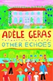 Other Echoes, Adèle Geras, 0385750544