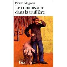 COMMISSAIRE DANS LA TRUFFIÈRE (LE)