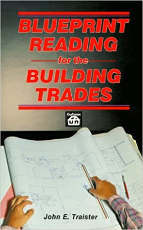 Blueprint reading for the building trades john e traister blueprint reading for the building trades john e traister 9780934041058 amazon books malvernweather Images