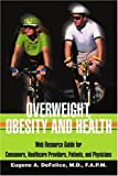 Overweight, Obesity and Health, Eugene A. DeFelice, 0595262406
