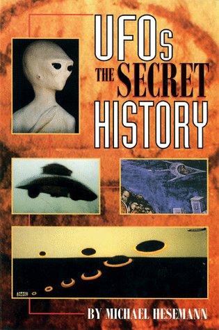 UFOs the Secret History : The Secret History