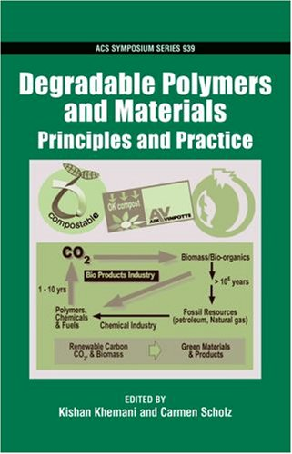 Degradable Polymers and Materials: Principles and Practice (ACS Symposium Series)