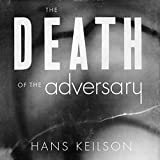The Death of the Adversary: A Novel