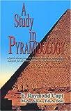 Study in Pyramidology, E. Raymond Capt, 0934666210