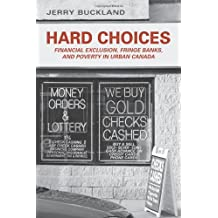 Hard Choices: Financial Exclusion, Fringe Banks, and Poverty in Urban Canada