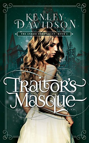Traitor's Masque (The Andari Chronicles Book 1) by [Davidson, Kenley]