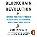 Blockchain Revolution: How the Technology Behind Bitcoin Is Changing Money, Business and the World Audiobook by Don Tapscott, Alex Tapscott Narrated by John Chancer