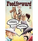 By Goldsmith, Marshall [ Feedforward ] [ FEEDFORWARD ] Dec - 2012 { Paperback }