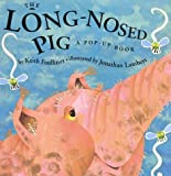 The Long-Nosed Pig (A Pop-up Book)