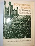Outstanding Stories by General Authorities, Leon R Hartshorn, 0877473692