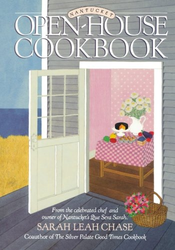Nantucket Open-House Cookbook by Sarah Leah Chase