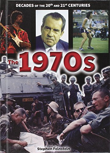 The 1970s (Decades of the 20th and 21st - Decade 70s The