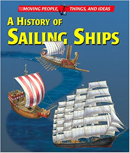 Moving People, Things and Ideas - A History of Sailing Ships