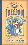 Journey to Freedom, Gilbert Morris, 1581341911