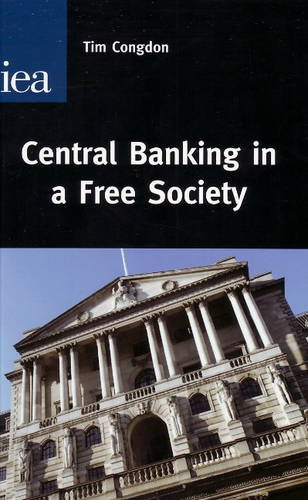 Central Banking in a Free Society (Hobart Paper)