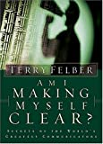 Am I Making Myself Clear?, Terry Felber, 0785264221