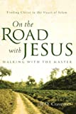 On the Road with Jesus - Walking with the Master, W. D. Cravenor, 1597811955