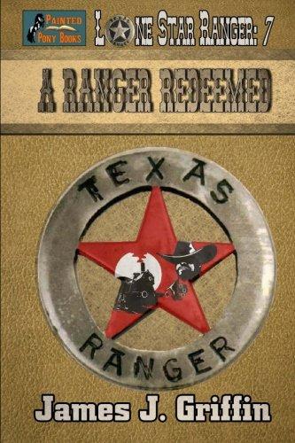 Download A Ranger Redeemed (Lone Star Ranger) (Volume 7) pdf epub