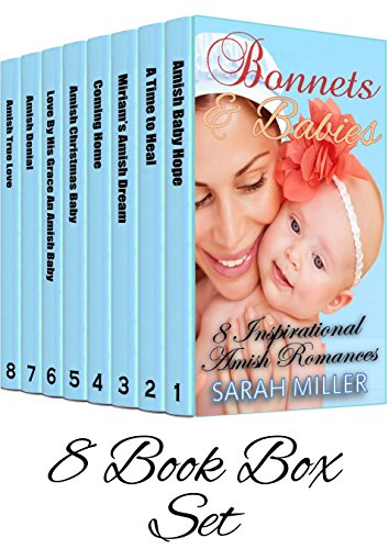 Amish Romance Box Set: Bonnets & Babies 8 Book Bundle: Inspirational Anthology Eight Book Box Set by [Miller, Sarah]