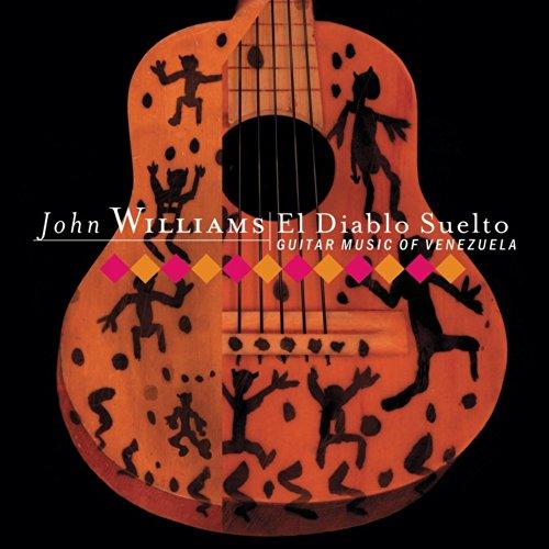John Williams Composer (El Diablo Suelto - Guitar Music of Venezuela)