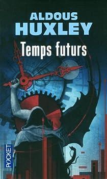 Temps futurs par Huxley