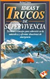 Ideas y Trucos de Supervivencia, Richard Dylan, 8479272961