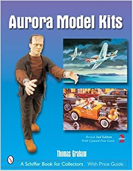 Aurora Model Kits (Schiffer Book for Collectors): Amazon.es: Thomas Graham: Libros en idiomas extranjeros