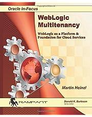 WebLogic Multitenancy: WebLogic as a Platform & Foundation for Cloud Services