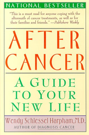 After Cancer: A Guide to Your New Life -