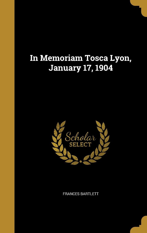 Read Online In Memoriam Tosca Lyon, January 17, 1904 pdf epub