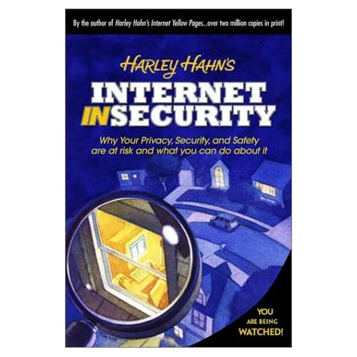 Harley Hahn's Internet Insecurity Harley Hahn