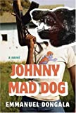 Johnny Mad Dog, Emmanuel Dongala and Maria Louise Ascher, 0374179956