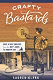 Crafty Bastards, Lauren Clark, 1934598119