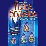 Flora Segunda | Ysabeau S. Wilce
