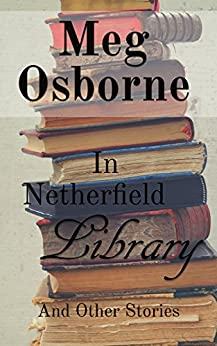 In Netherfield Library and Other Stories by [Osborne, Meg]