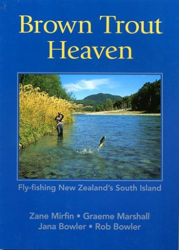 Brown Trout Heaven: Fly-fishing New Zealand